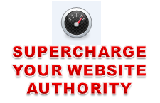 SUPERCHARGE YOUR WEBSITE AUTHORITY